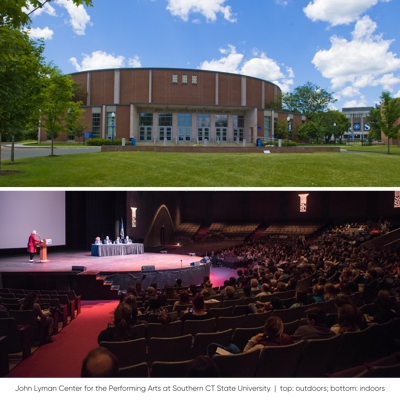 John Lyman Center for the Performing Arts at Southern CT State University  Top outdoors; bottom indoors